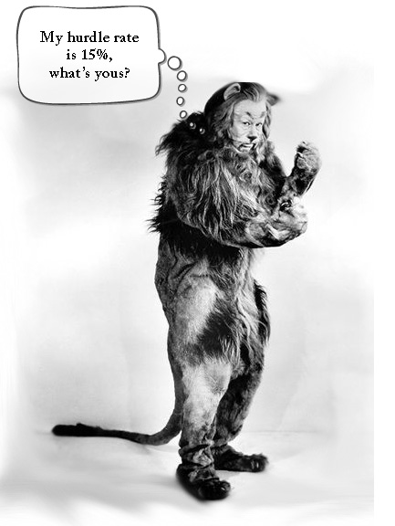 """Cowardly Lion says, """"My hurdle rate is 15%, what's yours?"""""""